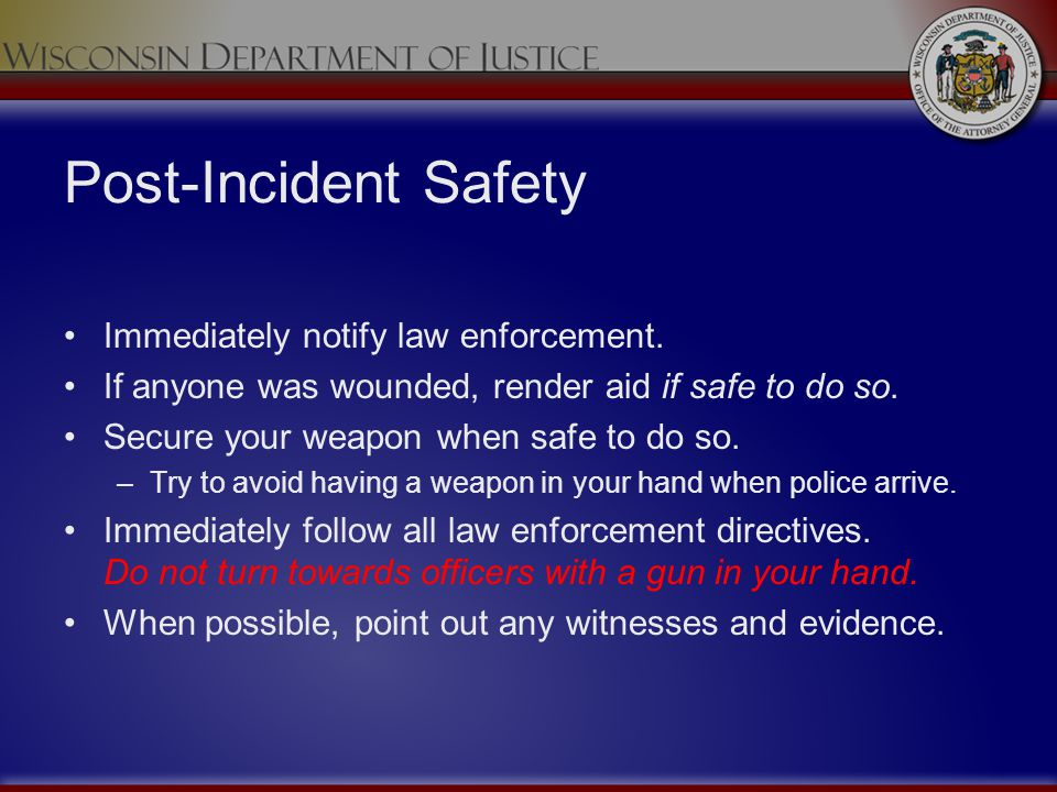 Post-Incident Safety Immediately notify law enforcement.