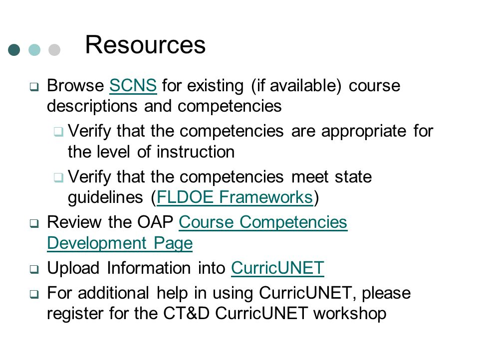 Resources Browse SCNS for existing (if available) course descriptions and competencies.