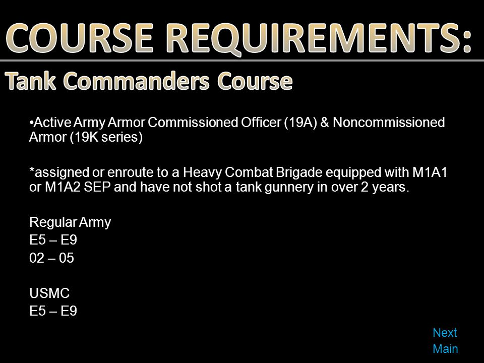 COURSE REQUIREMENTS: Tank Commanders Course