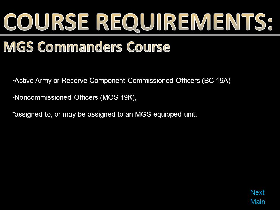 COURSE REQUIREMENTS: MGS Commanders Course