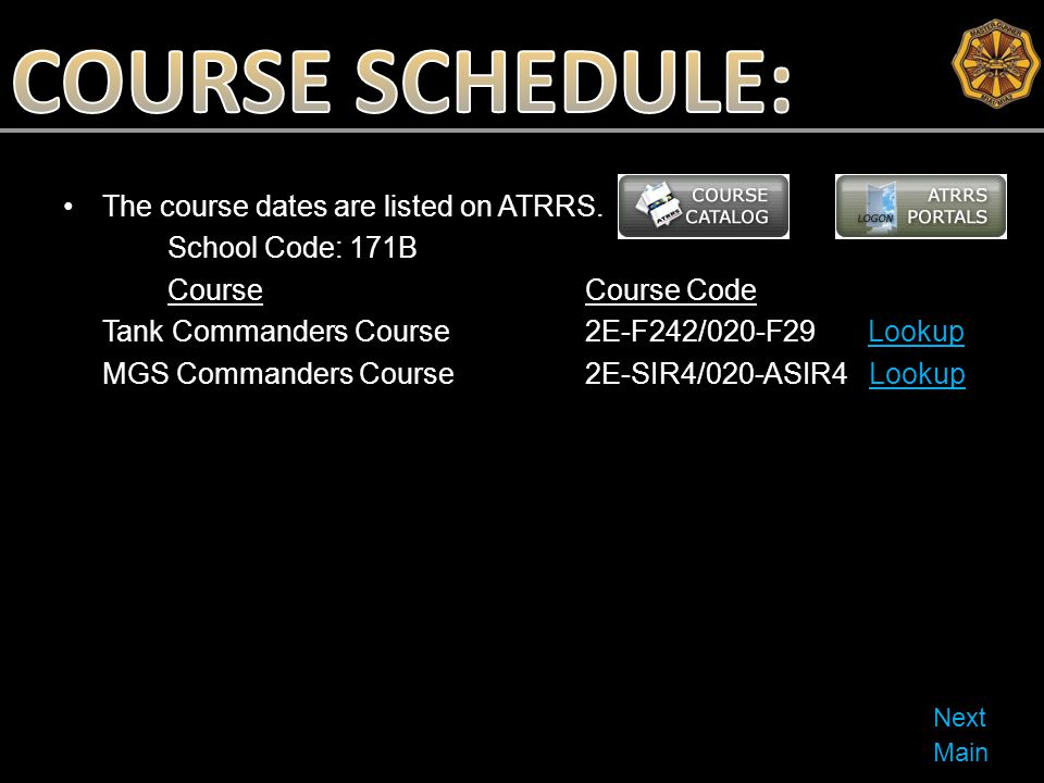 COURSE SCHEDULE: The course dates are listed on ATRRS.
