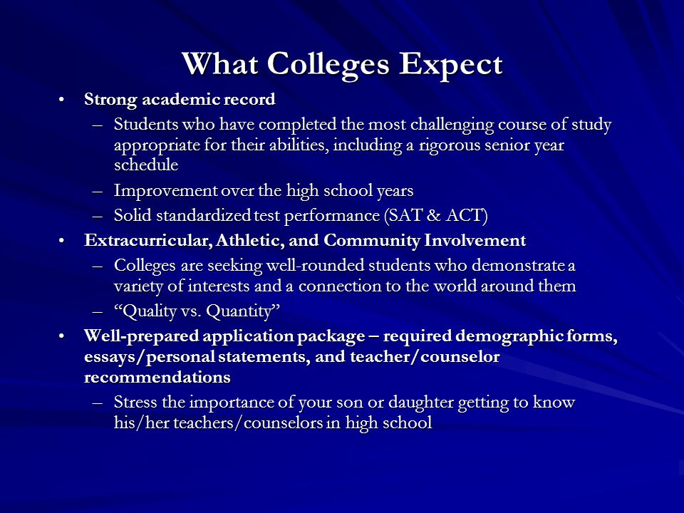 What Colleges Expect Strong academic record