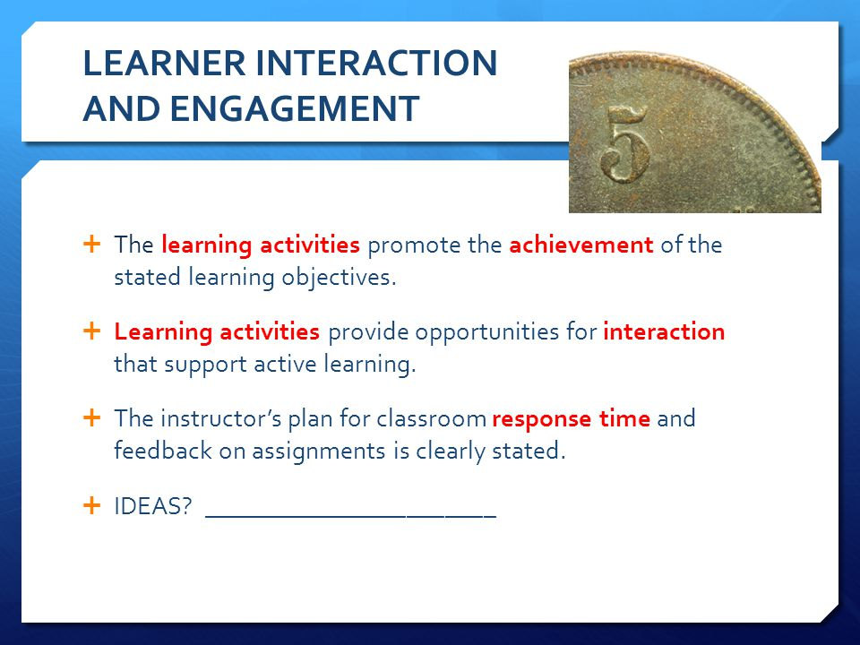 LEARNER INTERACTION AND ENGAGEMENT