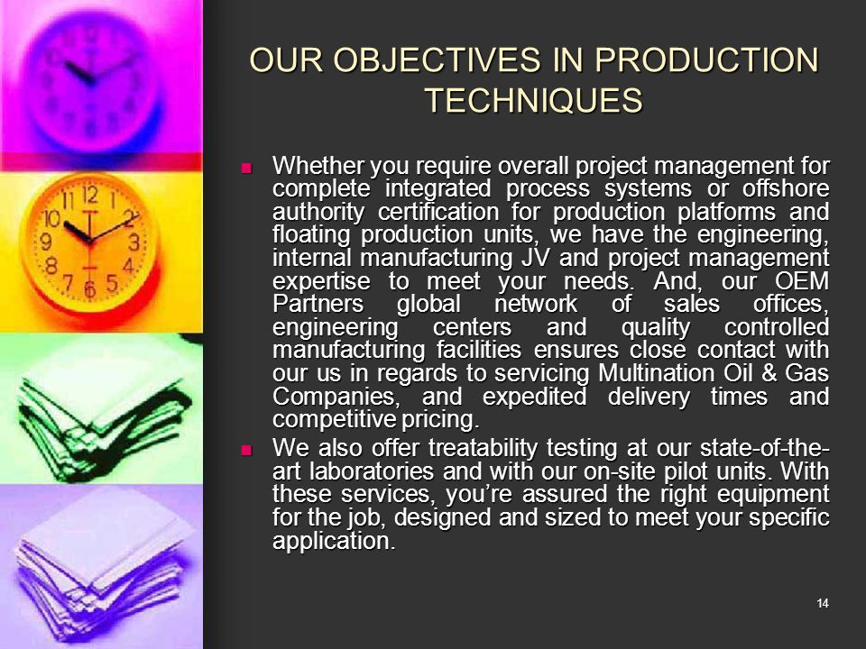 OUR OBJECTIVES IN PRODUCTION TECHNIQUES