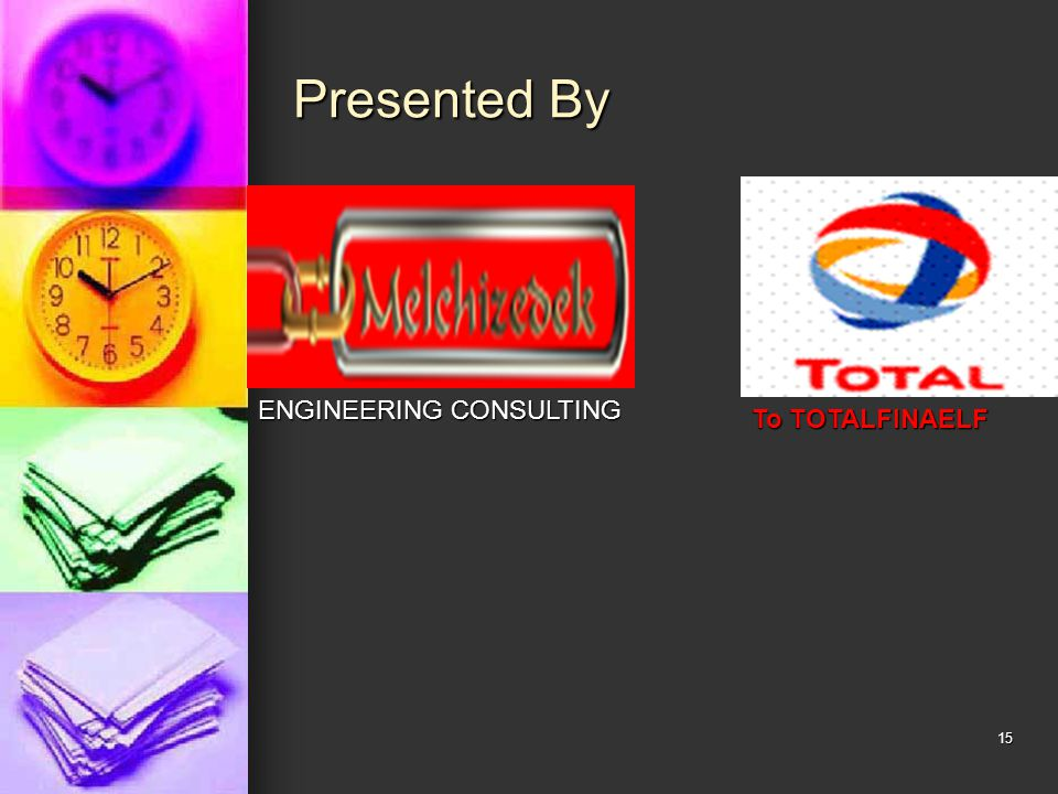 Presented By ENGINEERING CONSULTING To TOTALFINAELF