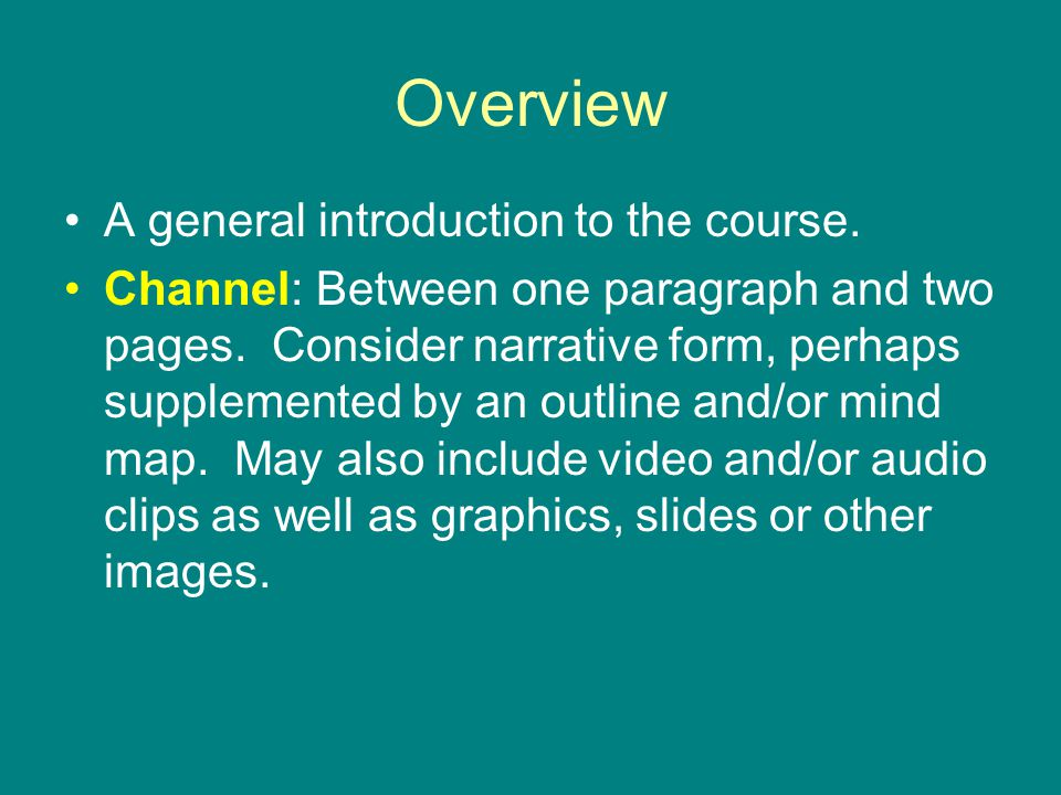 Overview A general introduction to the course.