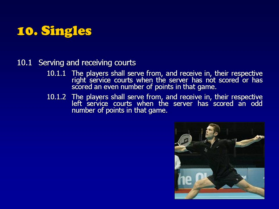 10. Singles 10.1 Serving and receiving courts
