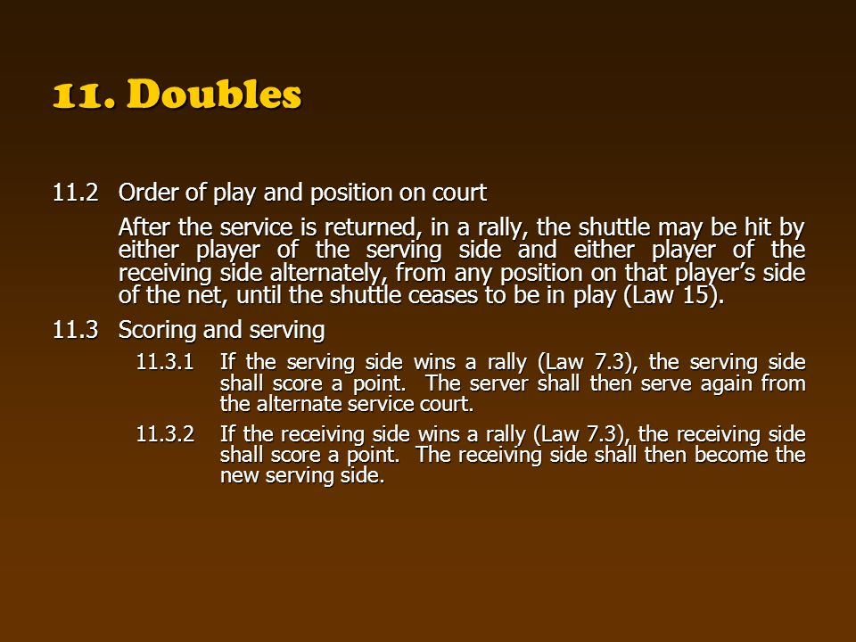 11. Doubles 11.2 Order of play and position on court