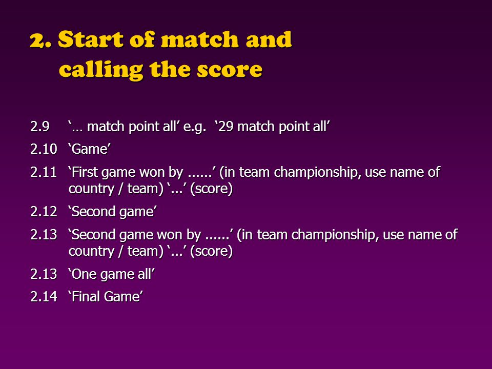 2. Start of match and calling the score