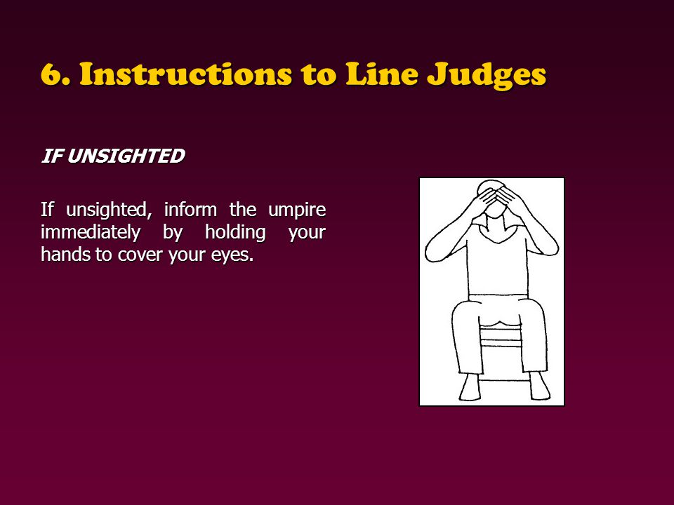 6. Instructions to Line Judges
