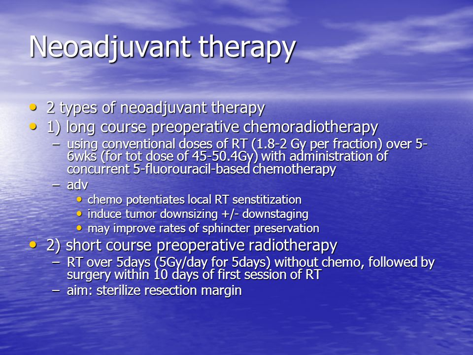 Neoadjuvant therapy 2 types of neoadjuvant therapy