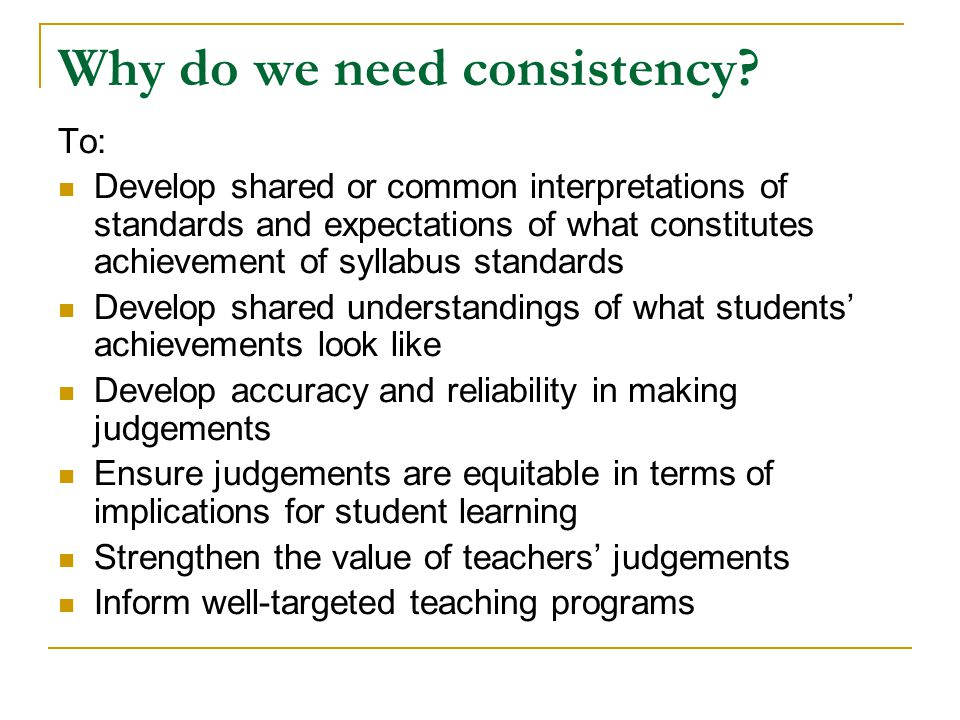 Why do we need consistency