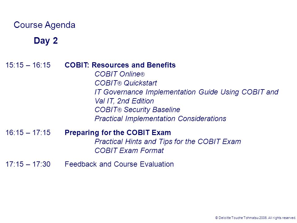 Course Agenda Day 2 15:15 – 16:15 COBIT: Resources and Benefits