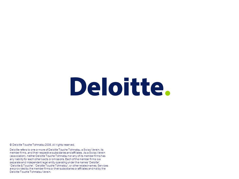 © Deloitte Touche Tohmatsu 2006. All rights reserved.
