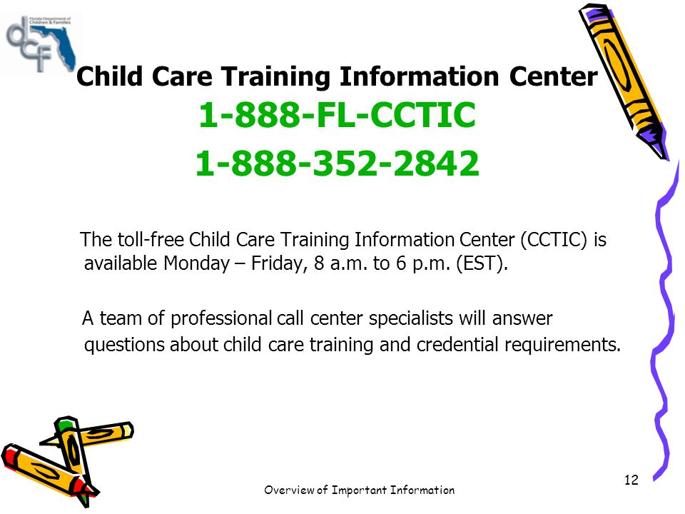 Child Care Training Information Center 1-888-FL-CCTIC 1-888-352-2842