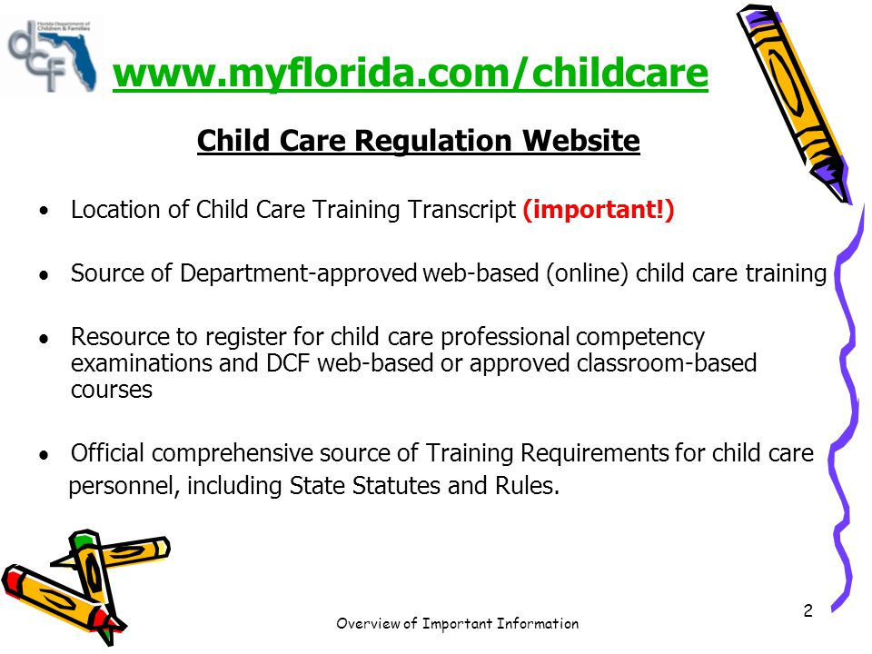 www.myflorida.com/childcare Child Care Regulation Website