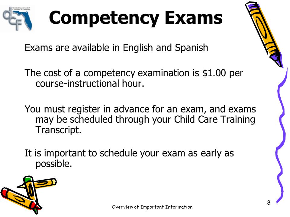 Competency Exams Exams are available in English and Spanish
