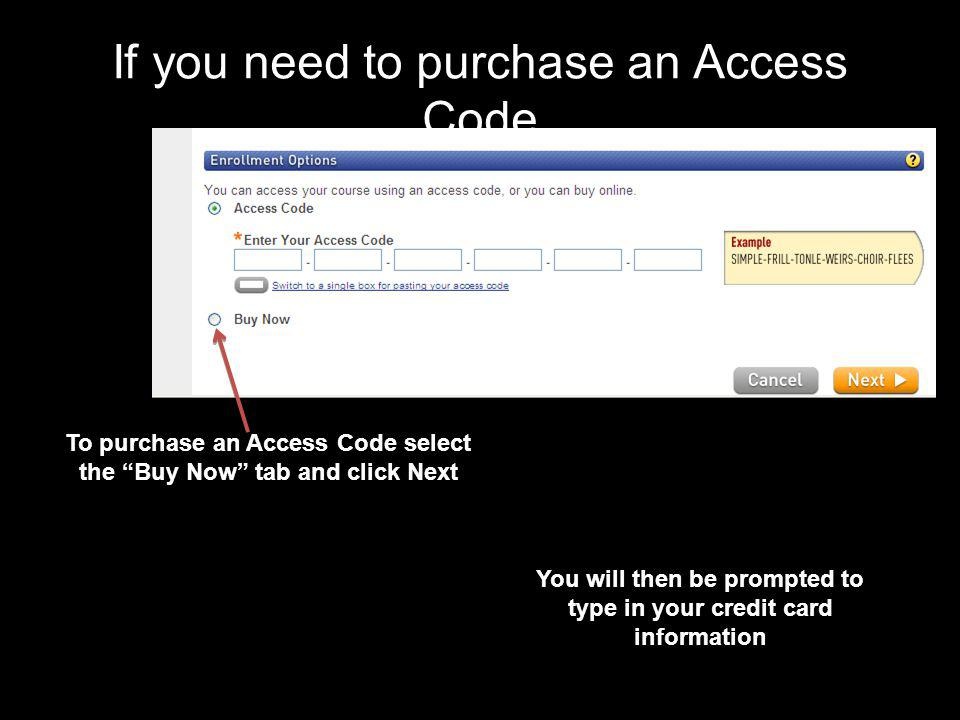 If you need to purchase an Access Code