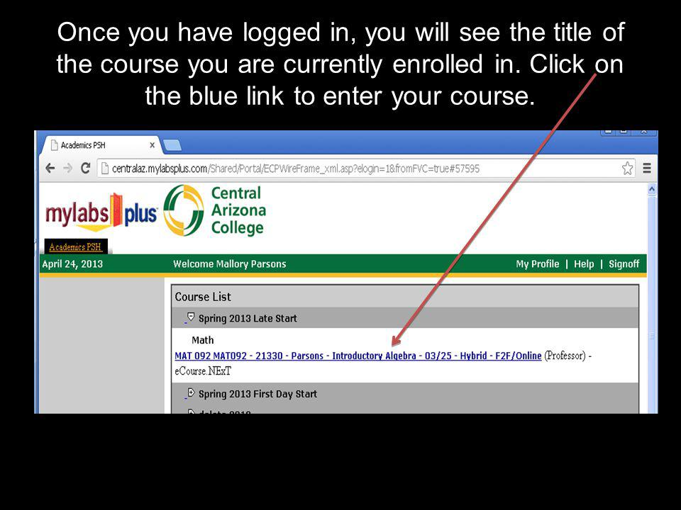 Once you have logged in, you will see the title of the course you are currently enrolled in.