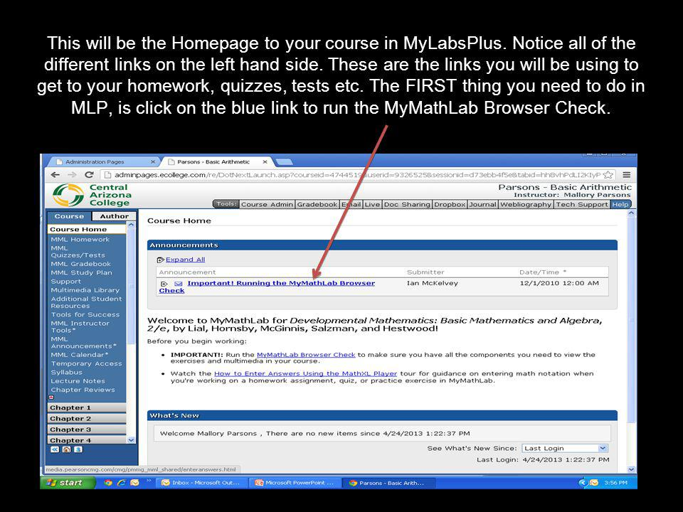 This will be the Homepage to your course in MyLabsPlus