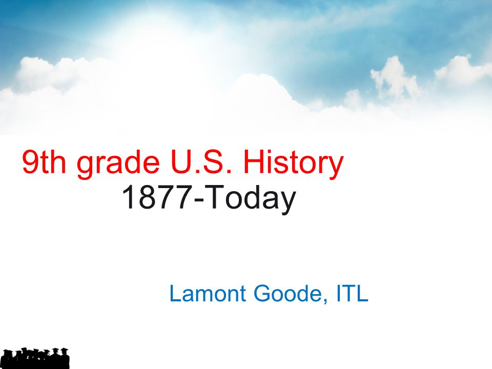 9th grade U.S. History 1877-Today story: 1877 - Today