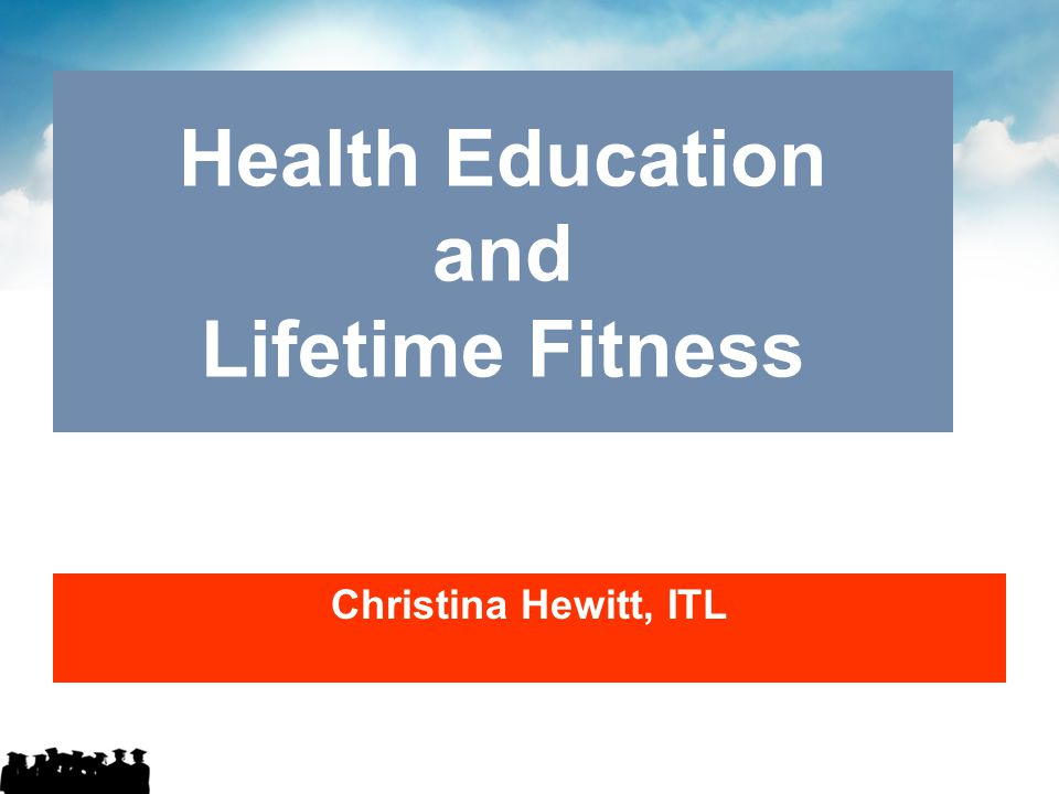 Health Education and Lifetime Fitness