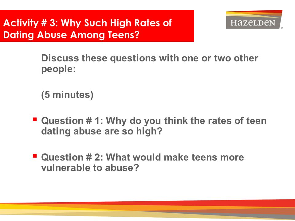 Activity # 3: Why Such High Rates of Dating Abuse Among Teens
