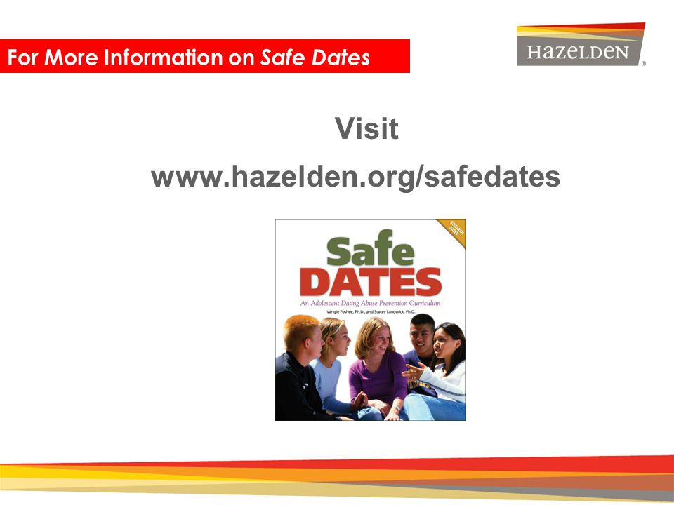 For More Information on Safe Dates