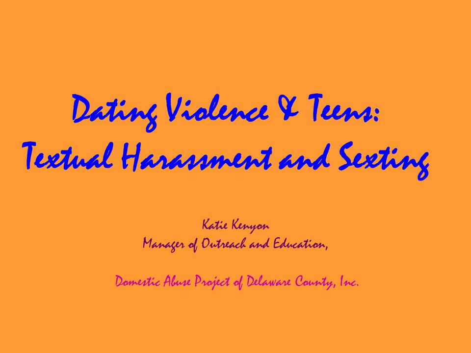 Dating Violence & Teens: Textual Harassment and Sexting