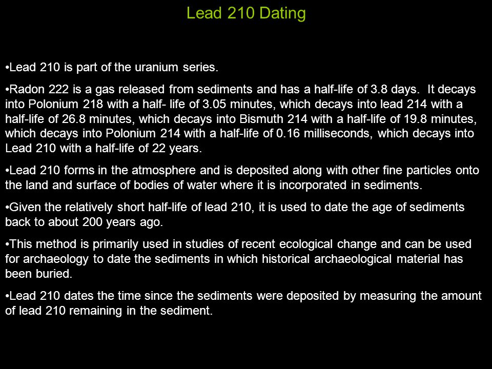Lead 210 Dating Lead 210 is part of the uranium series.