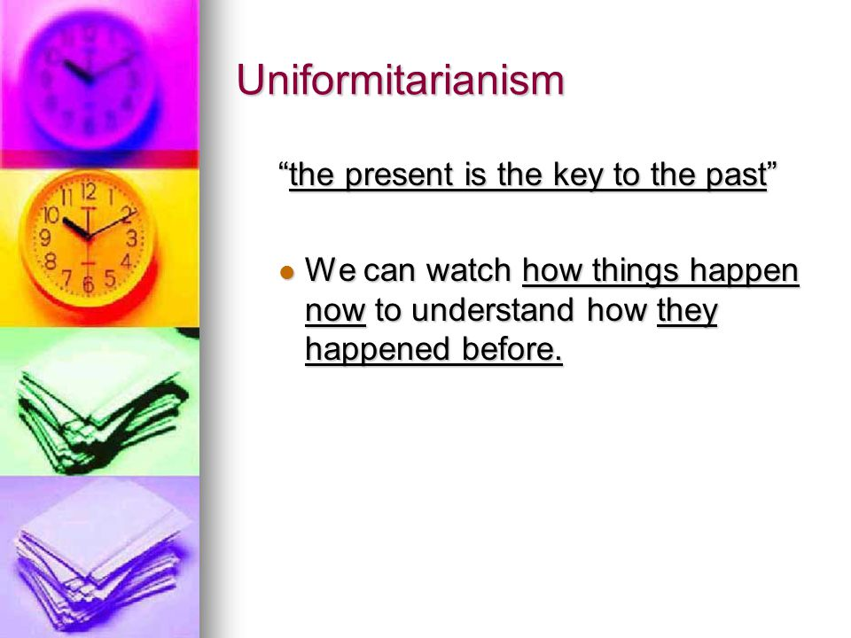 Uniformitarianism the present is the key to the past