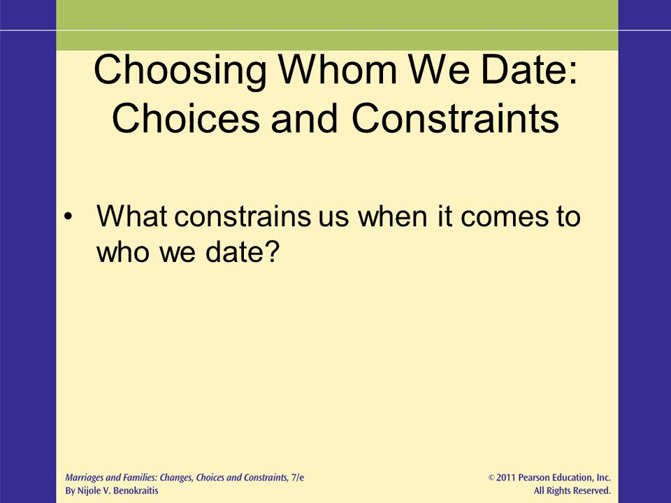 Choosing Whom We Date: Choices and Constraints