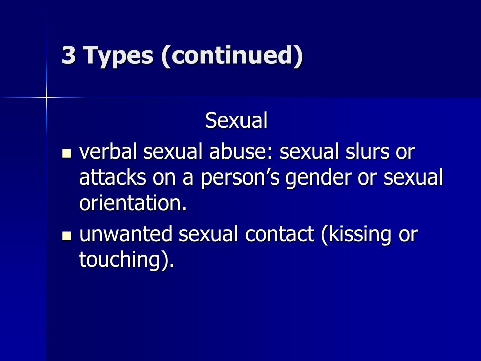 3 Types (continued) Sexual