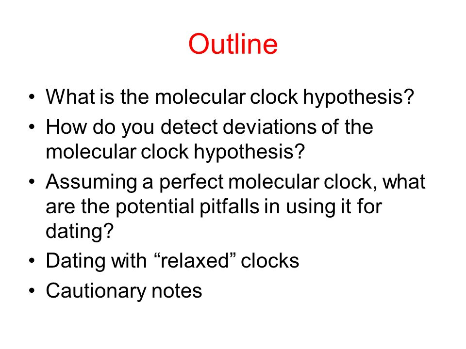 Outline What is the molecular clock hypothesis