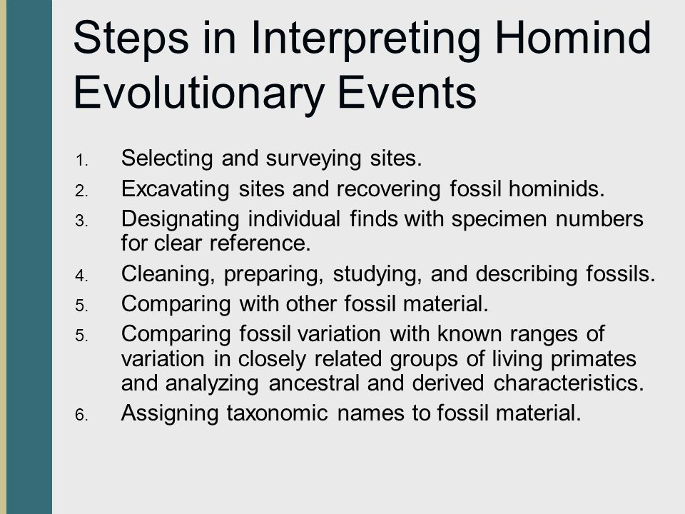 Steps in Interpreting Homind Evolutionary Events