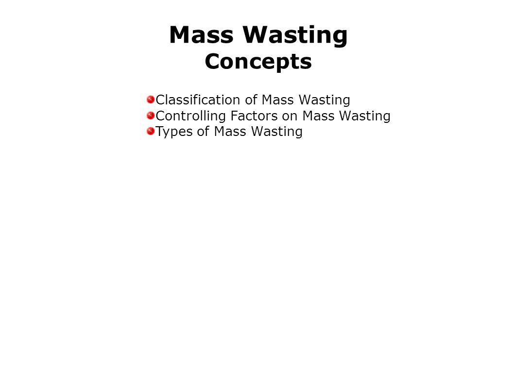 Mass Wasting Concepts Classification of Mass Wasting