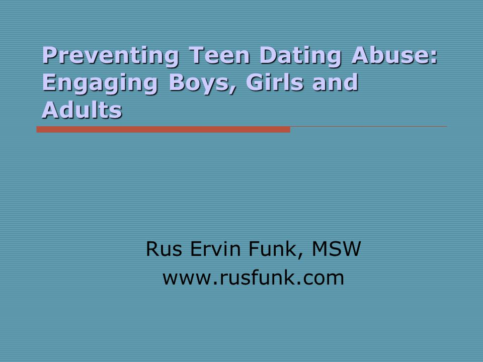 Preventing Teen Dating Abuse: Engaging Boys, Girls and Adults