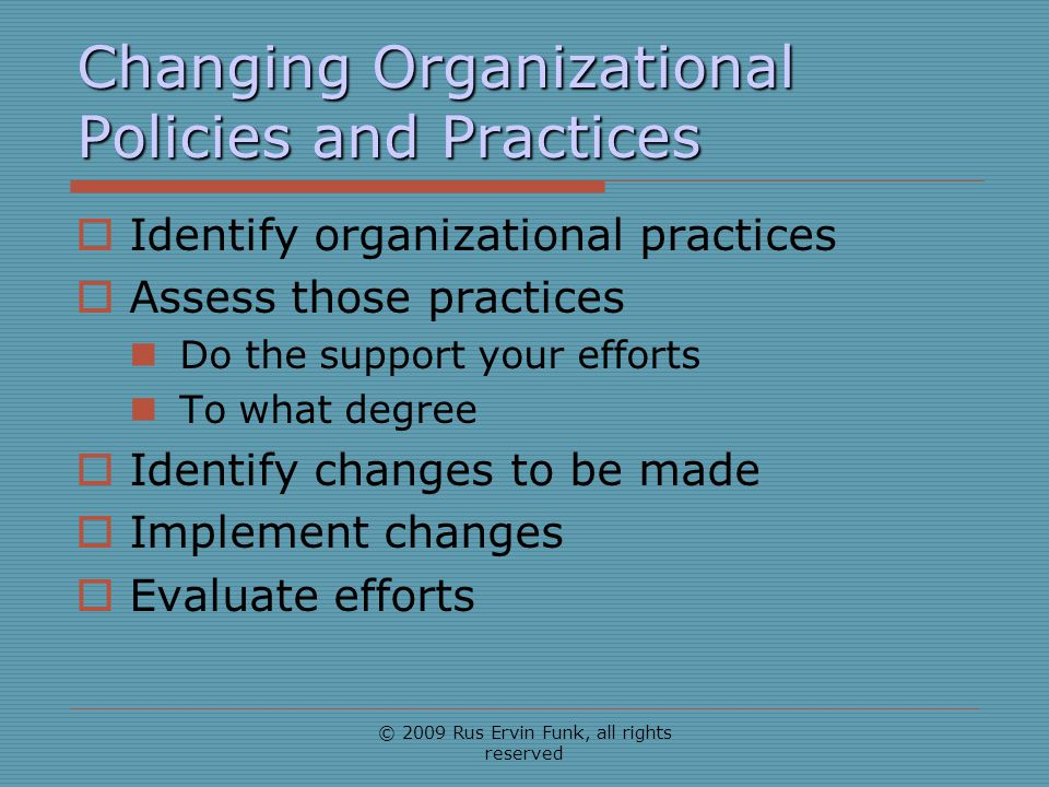 Changing Organizational Policies and Practices