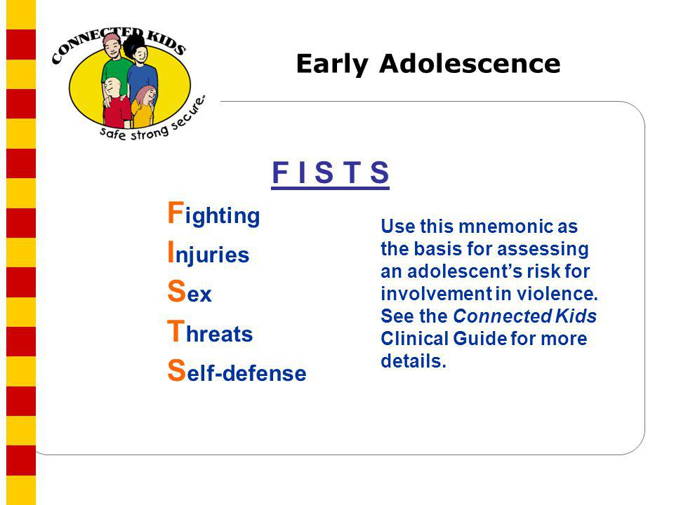 F I S T S Fighting Injuries Sex Threats Self-defense Early Adolescence