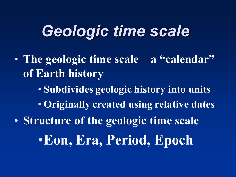 Geologic time scale Eon, Era, Period, Epoch