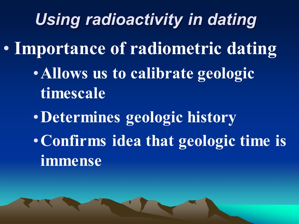 Using radioactivity in dating