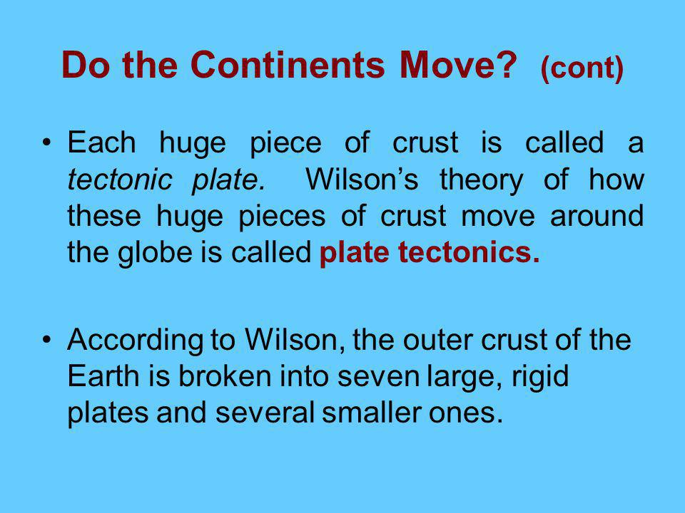 Do the Continents Move (cont)