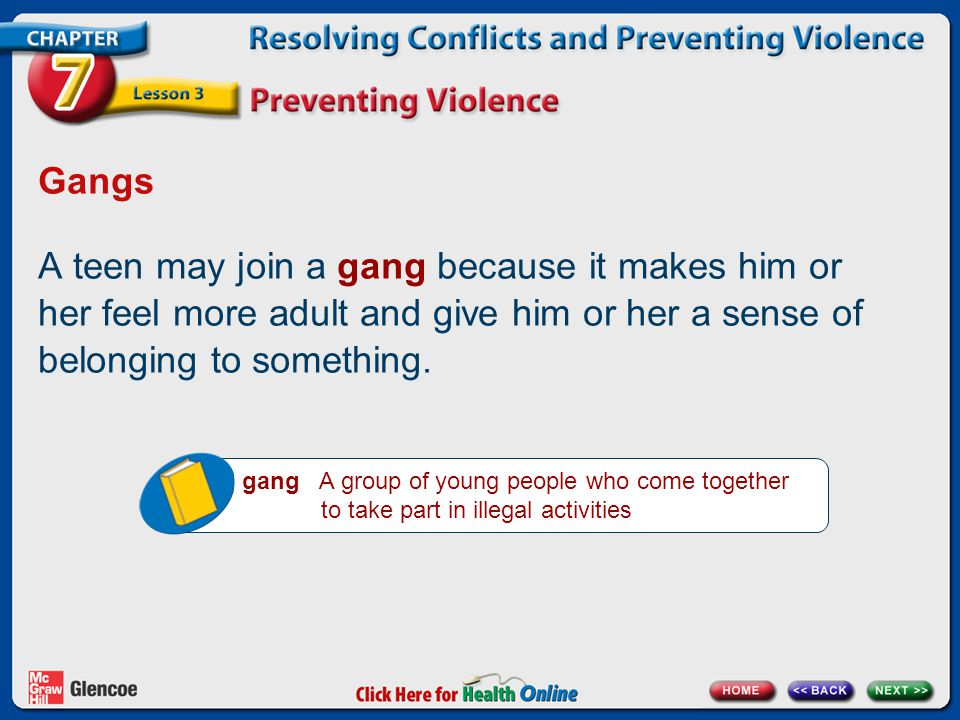 Gangs A teen may join a gang because it makes him or her feel more adult and give him or her a sense of belonging to something.