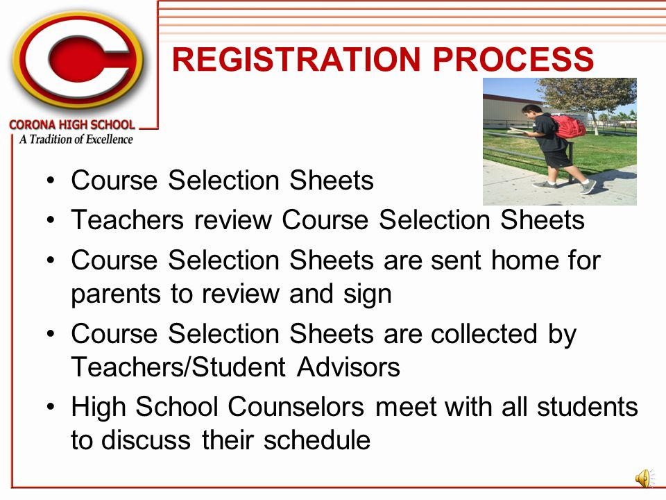 REGISTRATION PROCESS Course Selection Sheets