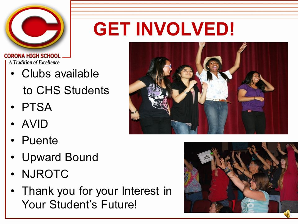 GET INVOLVED! Clubs available to CHS Students PTSA AVID Puente