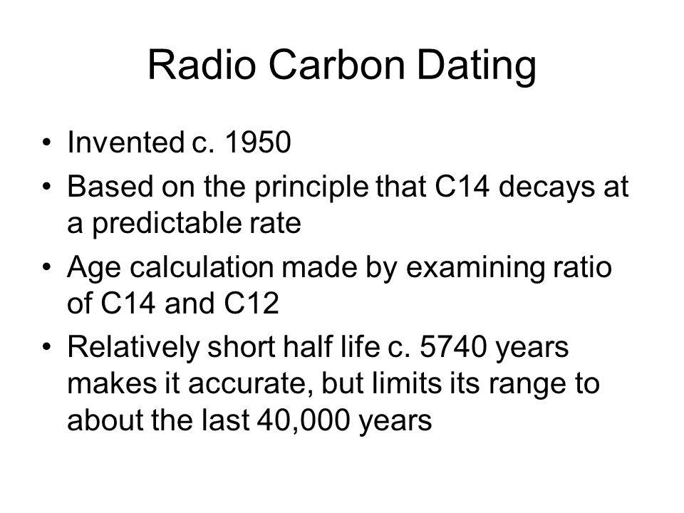 Radio Carbon Dating Invented c. 1950