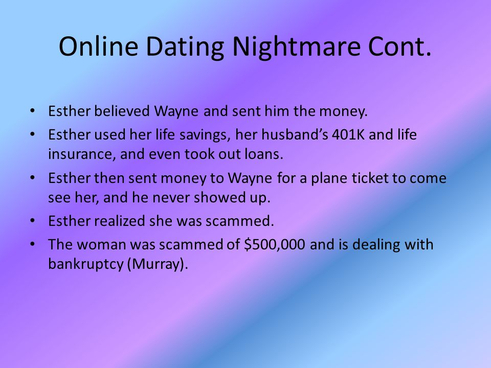 Online Dating Nightmare Cont.