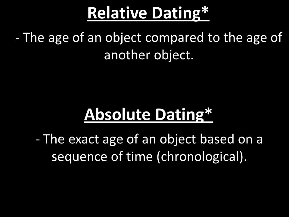 - The age of an object compared to the age of another object.