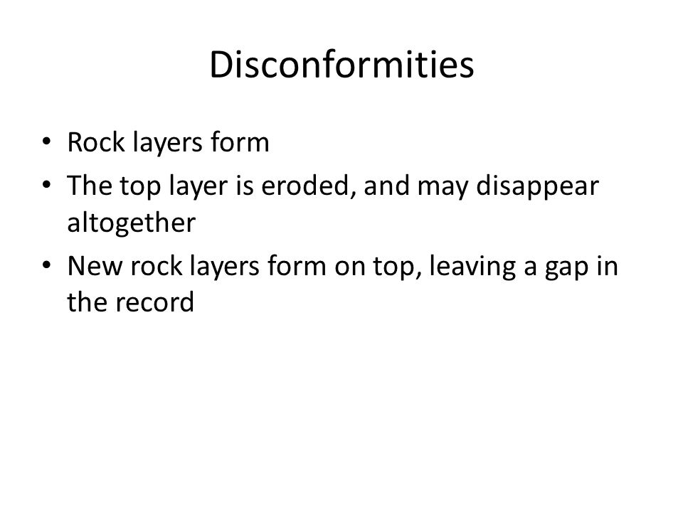 Disconformities Rock layers form