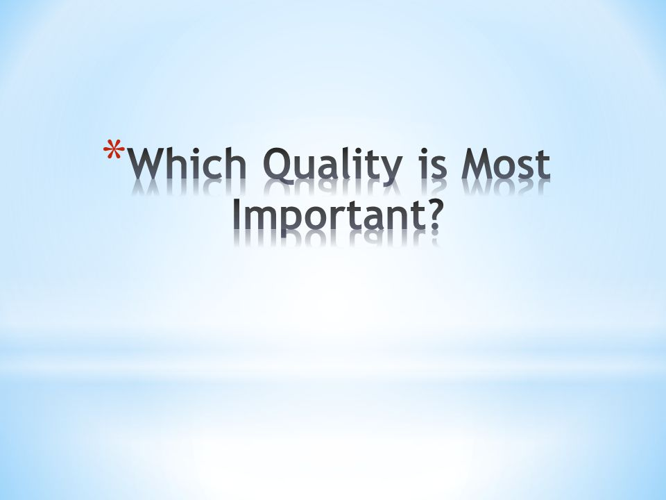 Which Quality is Most Important